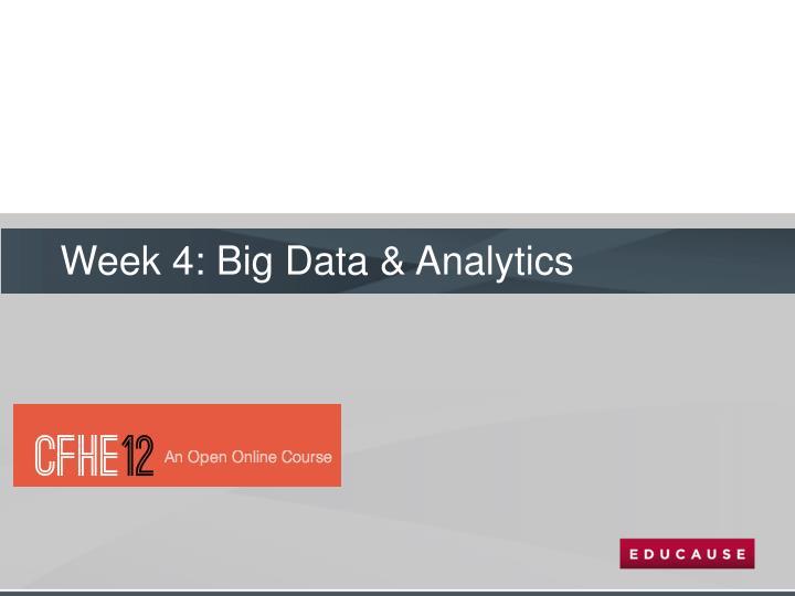 Week 4: Big Data & Analytics