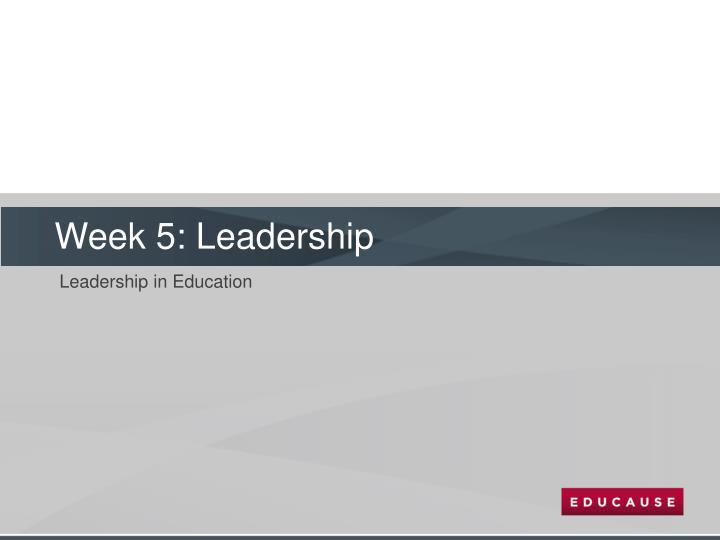 Week 5: Leadership