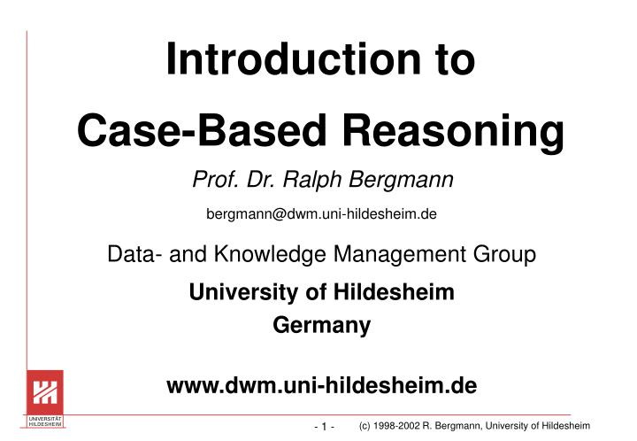 Introduction to case based reasoning