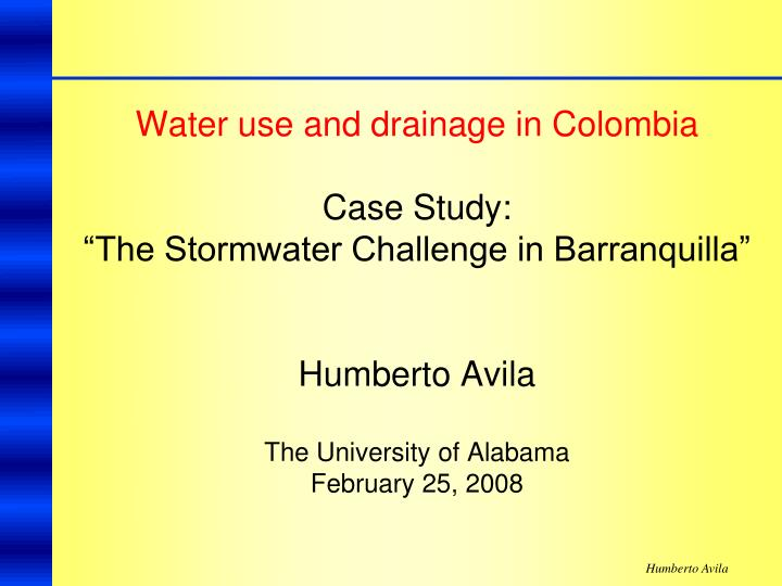 "PPT - Water use and drainage in Colombia Case Study: ""The"