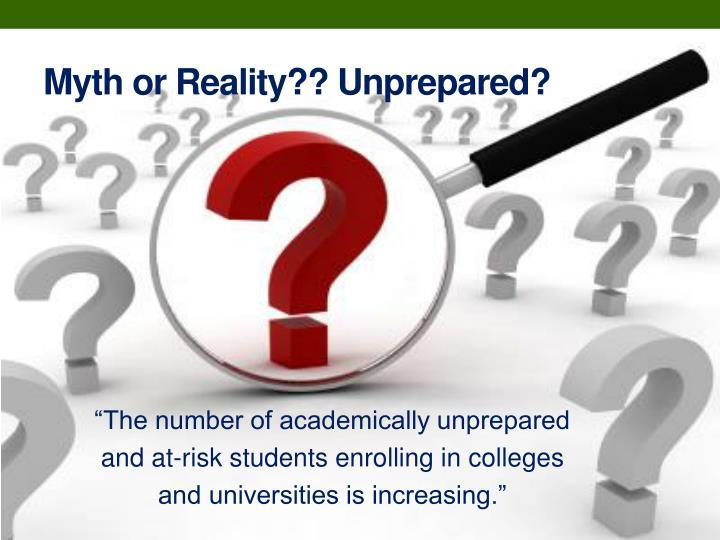 Myth or reality unprepared