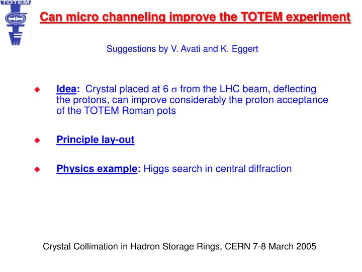 can micro channeling improve the totem experiment n.