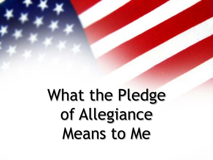 what the pledge of allegiance means to me n.