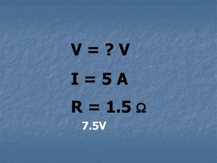 V = ? V