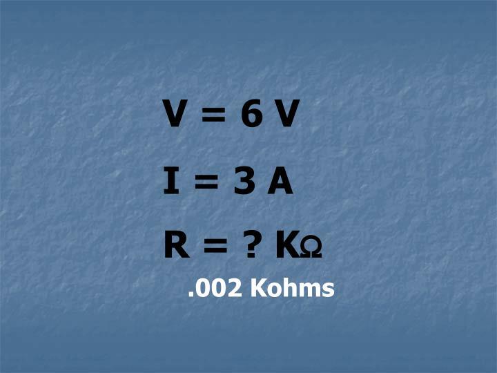 V = 6 V