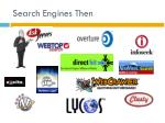 search engines then