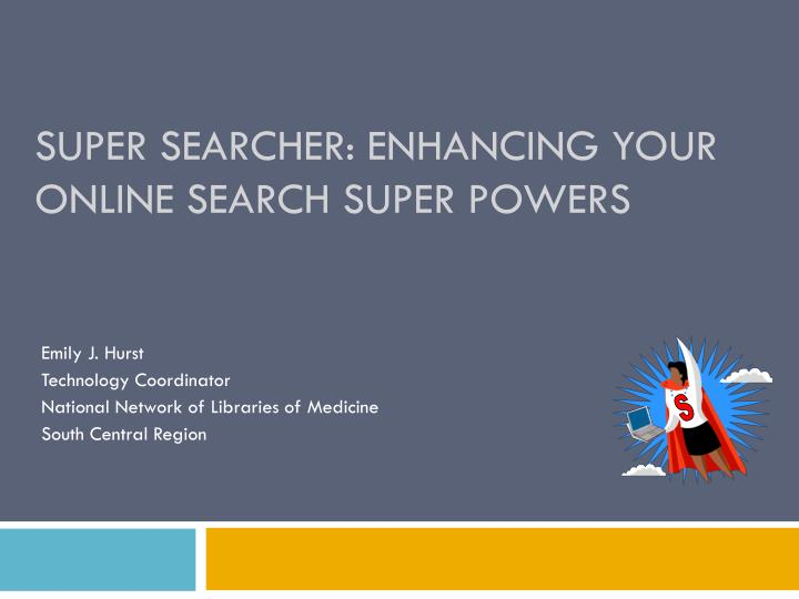 super searcher enhancing your online search super powers n.
