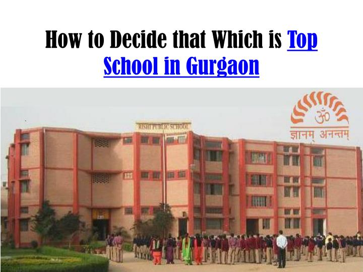 How to decide that which is top s chool in gurgaon