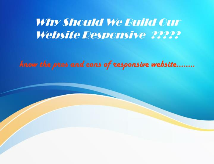 why should we build our website responsive n.