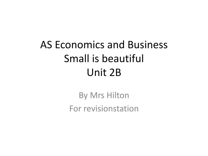 as economics and business small is beautiful unit 2b n.