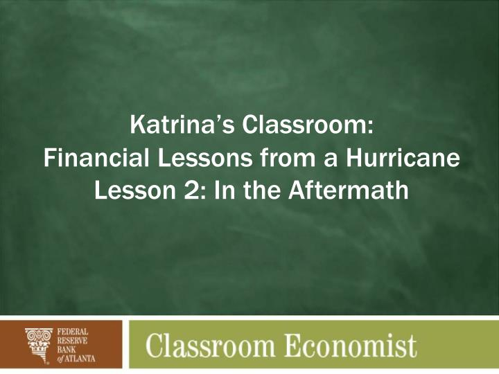 katrina s classroom financial lessons from a hurricane lesson 2 in the aftermath n.