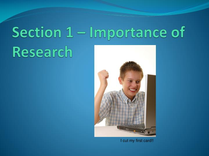 Section 1 importance of research