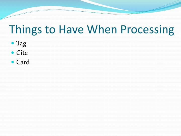 Things to Have When Processing