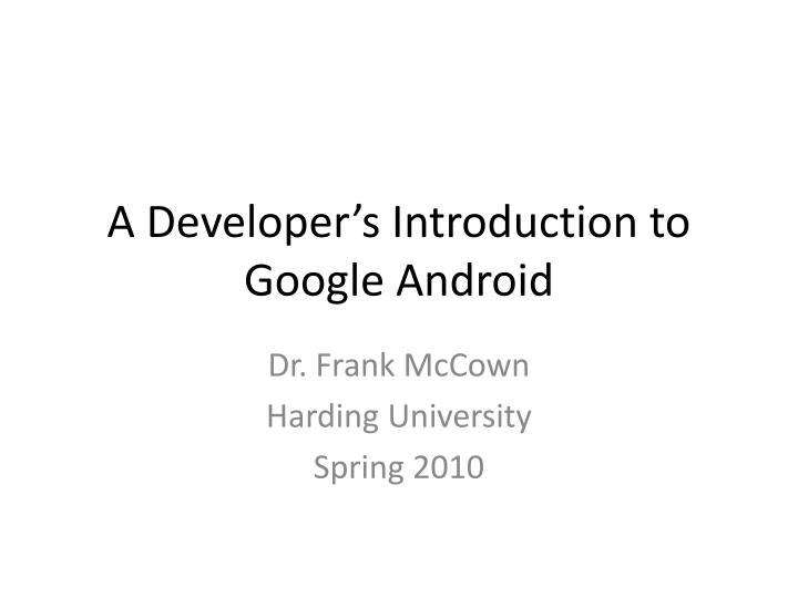a developer s introduction to google android n.