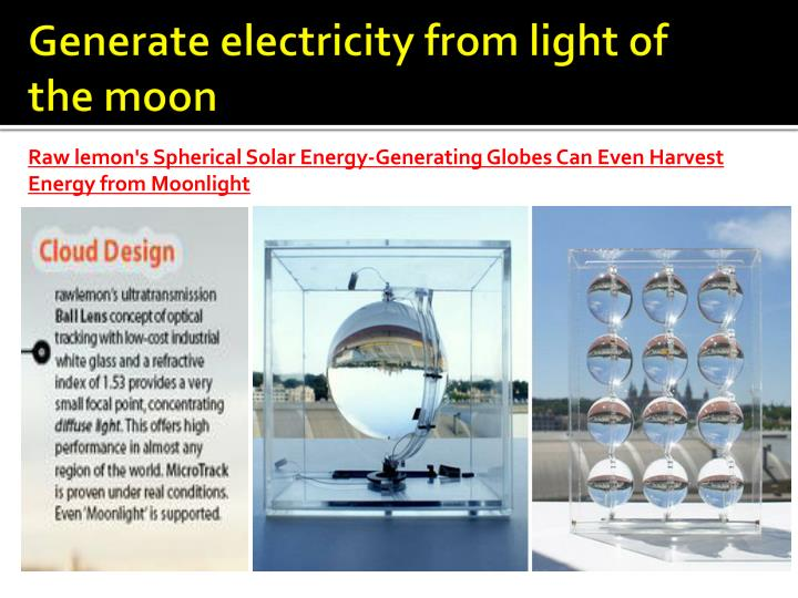 Generate electricity from light of the moon