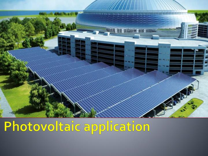 Photovoltaic application
