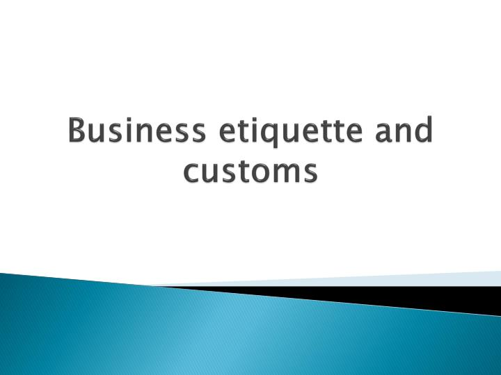business etiquette and customs n.