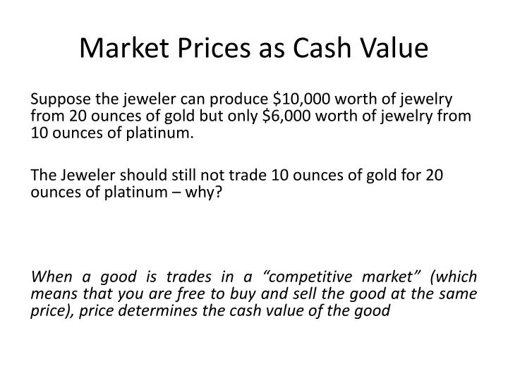 Market Prices as Cash Value