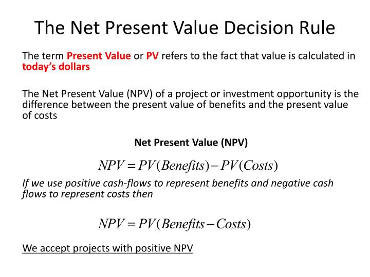 The Net Present Value Decision Rule