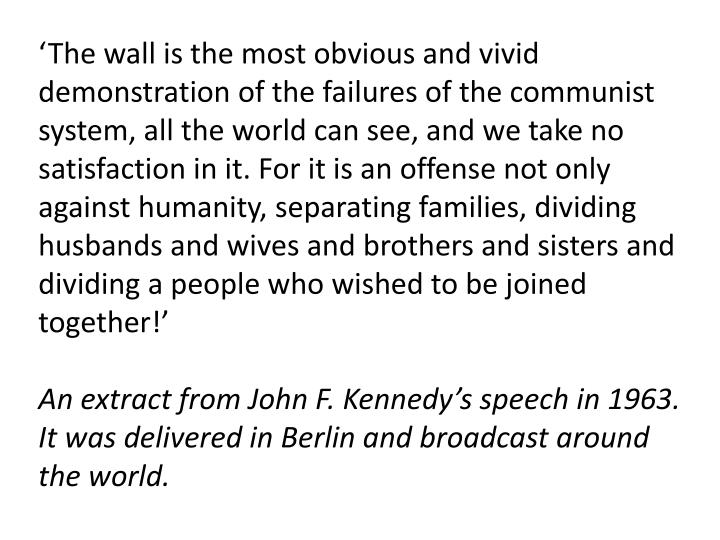 'The wall is the most obvious and vivid demonstration of the failures of the communist system, all...