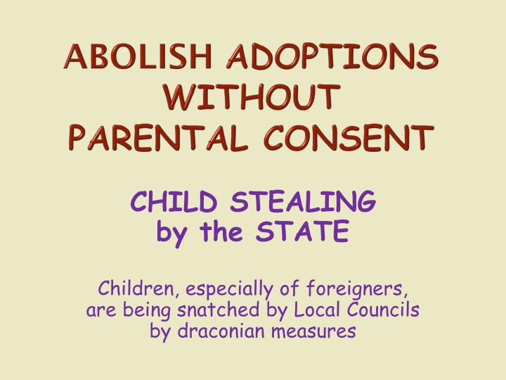 abolish adoptions without parental consent n.