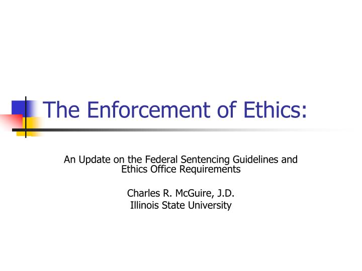 the enforcement of ethics n.
