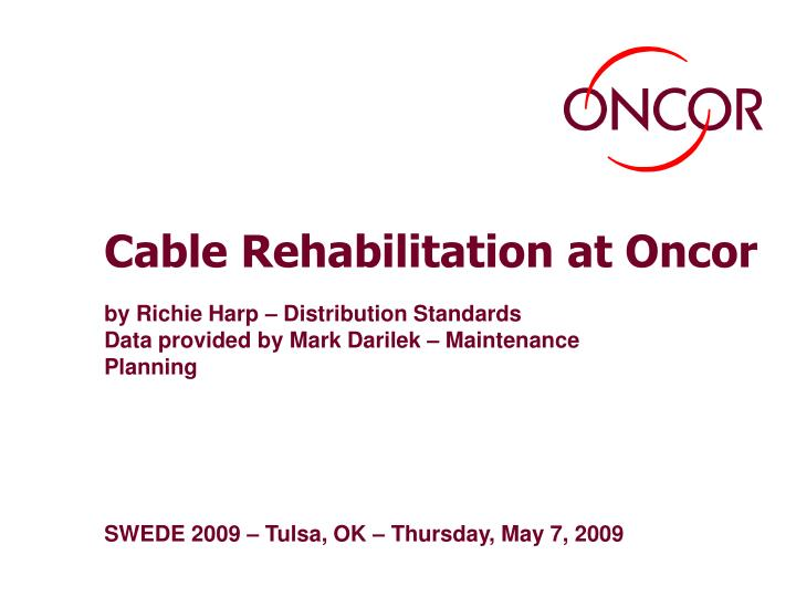 cable rehabilitation at oncor n.