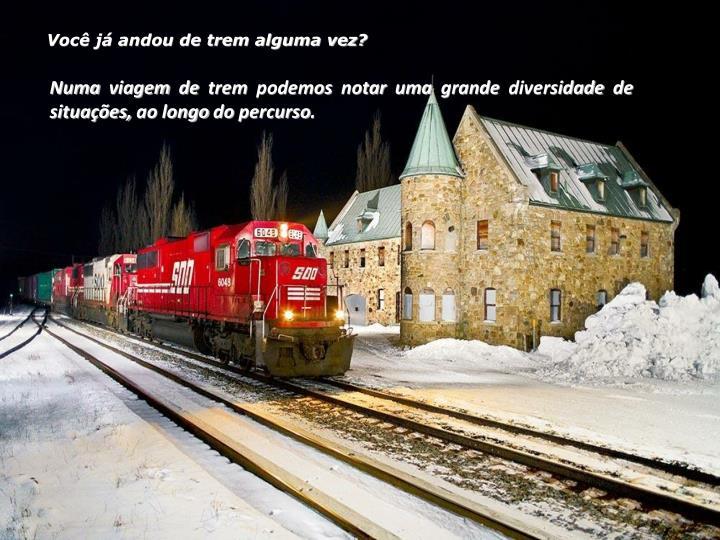 Você já andou de trem alguma vez?