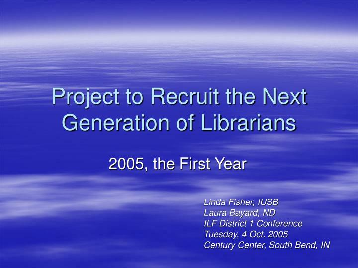 project to recruit the next generation of librarians n.