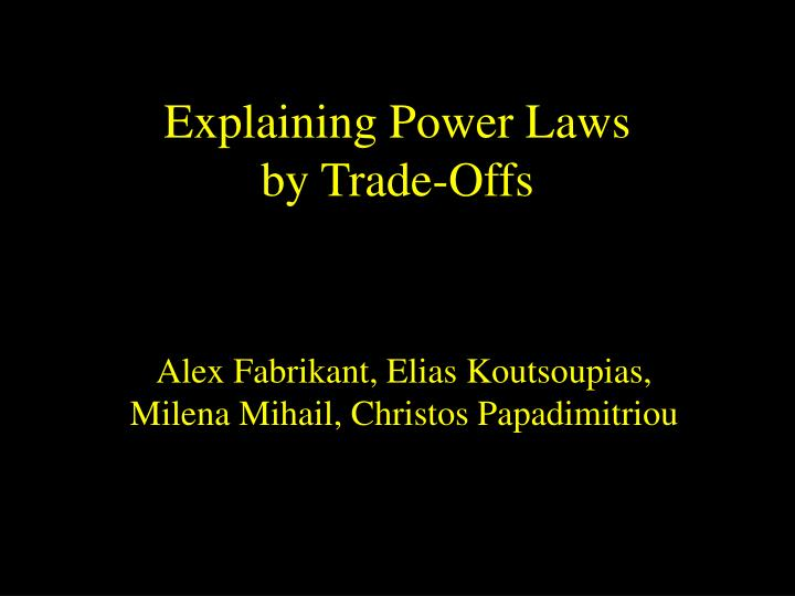 explaining power laws by trade offs n.