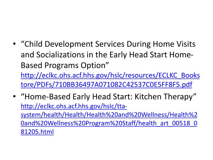 """Child Development Services During Home Visits and Socializations in the Early Head Start Home-Based Programs Option"""