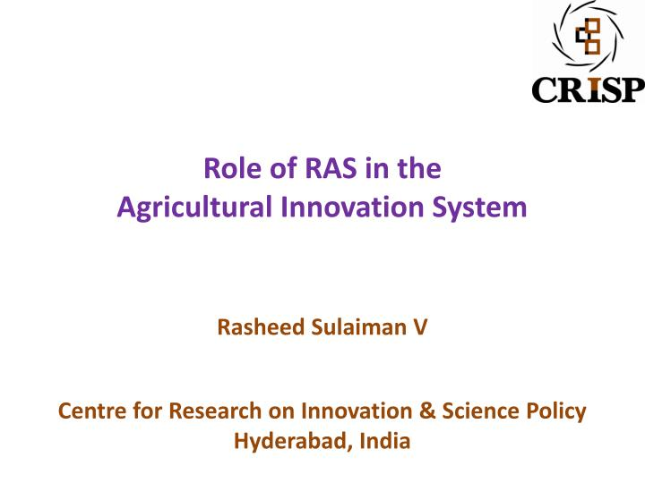 role of ras in the agricultural innovation system rasheed sulaiman v n.
