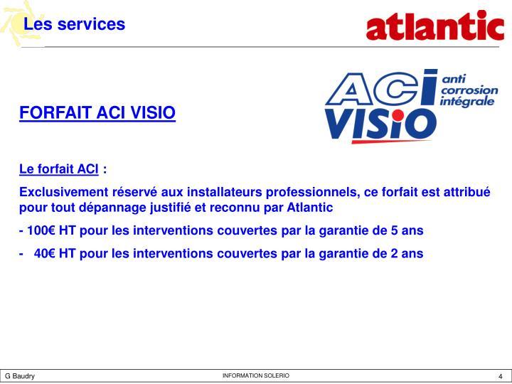 Les Services. FORFAIT ACI VISIO