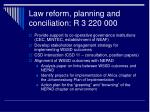 law reform planning and conciliation r 3 220 000