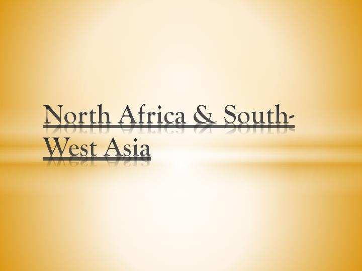 north africa south west a sia n.