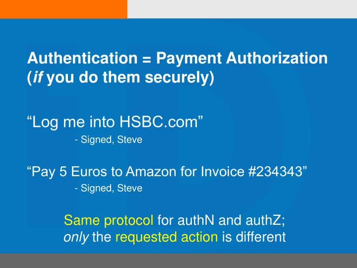 Authentication payment authorization if you do them securely