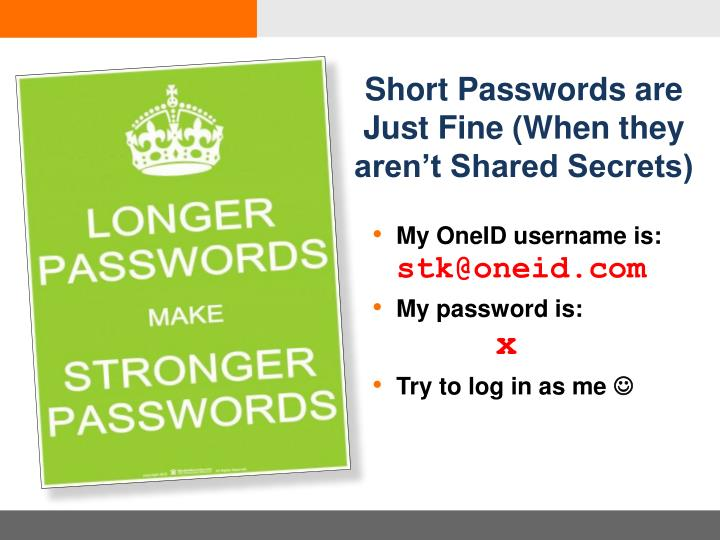 Short Passwords are Just Fine (When they aren't Shared Secrets)