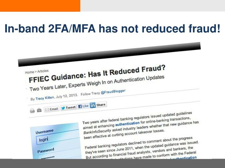 In-band 2FA/MFA has not reduced fraud!