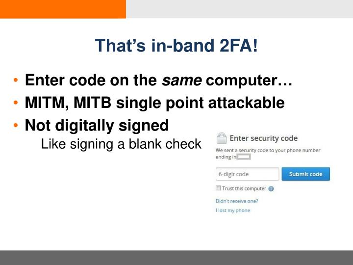 That's in-band 2FA!