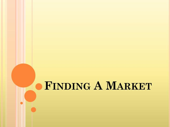 Finding A Market