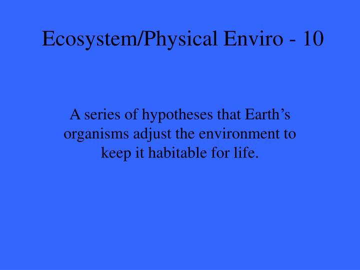 Ecosystem physical enviro 10