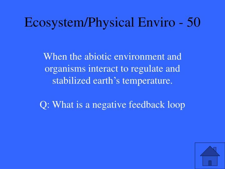 Ecosystem/Physical Enviro - 50