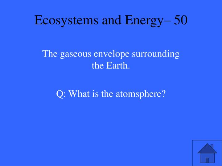 Ecosystems and Energy– 50