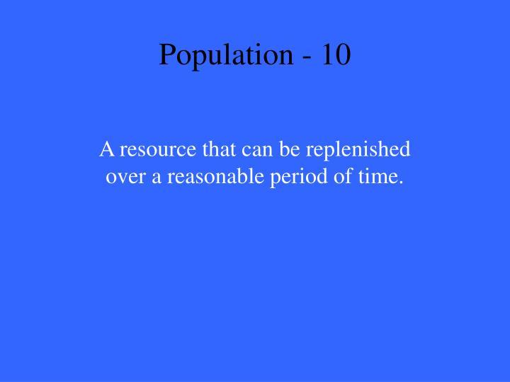 Population - 10