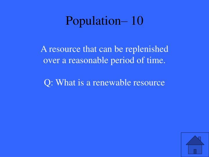 Population– 10