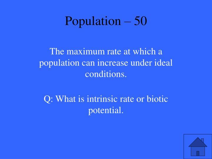 Population – 50