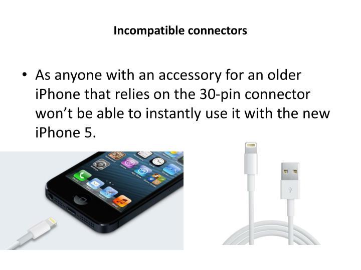Incompatible connectors