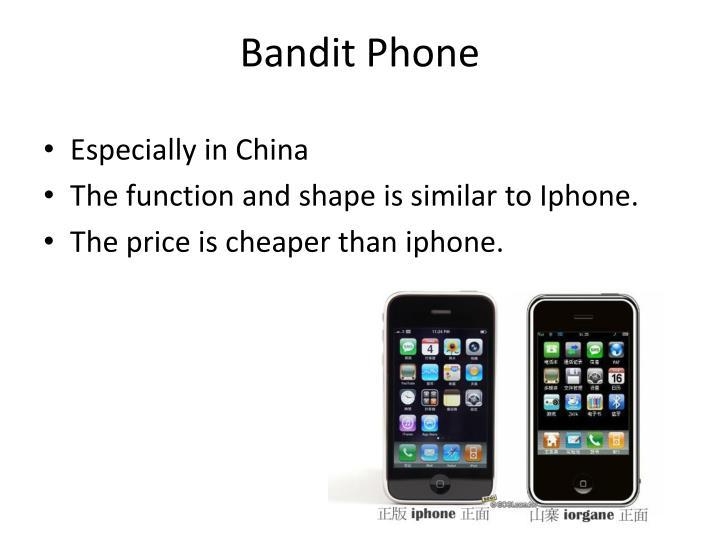 Bandit Phone