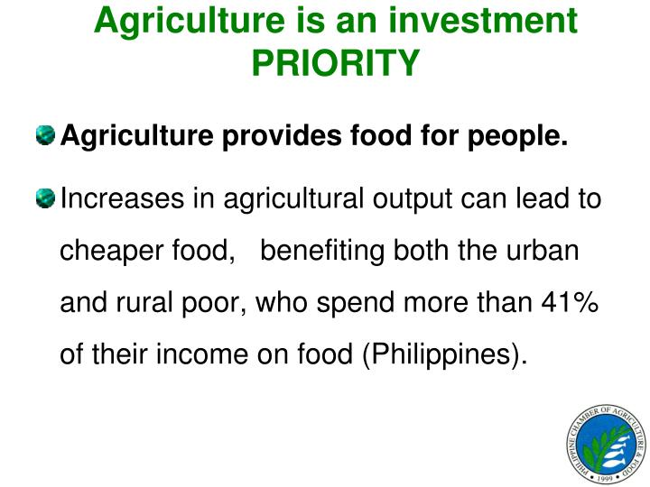 A griculture is an investment priority