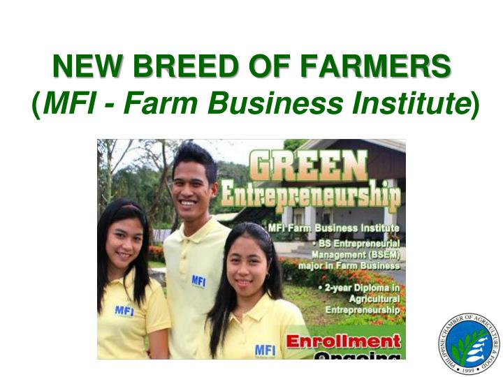 NEW BREED OF FARMERS